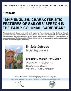 """Promoción al Seminario:""""SHIP ENGLISH: CHARACTERISTIC FEATURES OF SAILORS' SPEECH IN THE EARLY COLONIAL CARIBBEAN"""""""