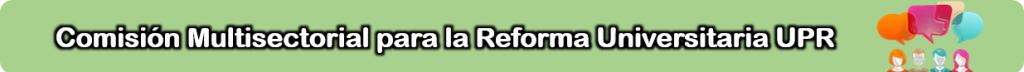 Banner para acceder a la información de la comisión multi-sectorial para la reforma universitaria
