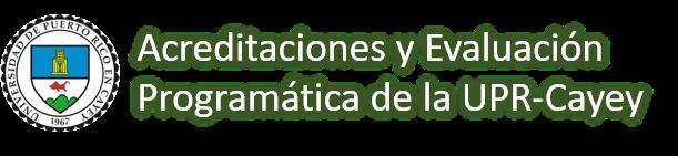 Imagen Banner Acreditaciones y Evaluación Programática de la UPR Cayey